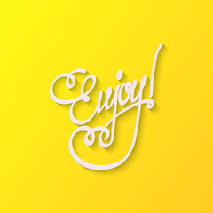 Enjoy hand lettering handmade vector calligraphy. Handwritten letters with shadows for the design of invitations, greeting, wedding cards. Typographical background.