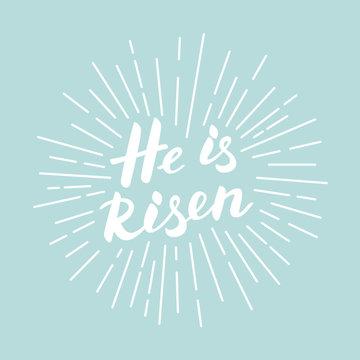 He is risen! Modern white lettering for Easter poster.