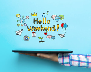 Hello Weekend concept with a tablet
