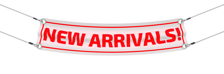 "New arrivals! Advertising banner with inscriptions ""NEW ARRIVALS!"". Isolated. 3D Illustration"