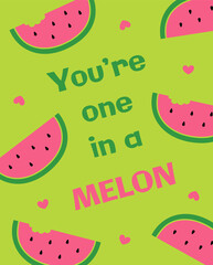 You're one in a melon typography for valentine's day card