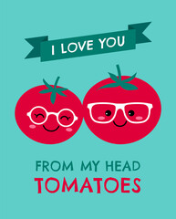 Cute tomatoes couple with text I Love you from my head tomatoes for valentine's day card