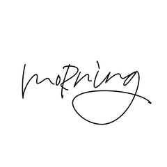 "Hand drawn phrase ""morning"". Ink illustration. Modern calligraphy. Hand draw lettering."
