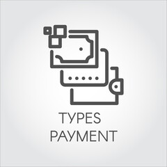 Black linear flat icon of credit card and other types payment. Vector graphic
