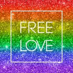 LGBT cart, glitter rainbow background with text Free Love. Vector
