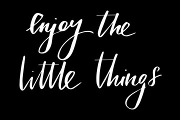 Enjoy the little things. Handwritten white text isolated on black background, vector. Each word is on the different layers