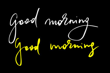 Good morning. Handwritten text isolated on black background, vector. Each word is on the different layers