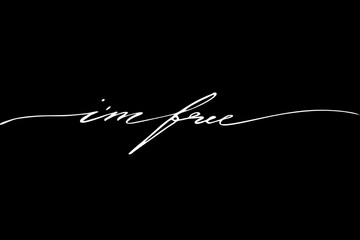 I'm free. Handwritten text on black background, vector