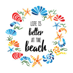 Life is better at the beach quote on the cute hand drawn seashells wreath