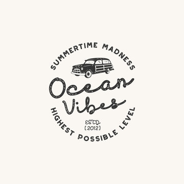Vintage hand drawn label design. Ocean vibes sign with old retro style surf car. Hipster tee apparel template for t shirt prints, mugs, other brand identity. Isolated on white. Stock vector poster