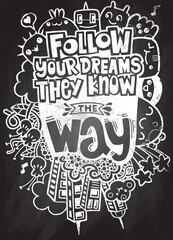 Vector illustration of doodle , Follow your dreams. They know the way. Inspirational quote. Hand drawn vintage illustration