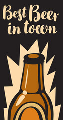 vector banner with glass bottle and inscription best beer in town in retro style on the black background with flash