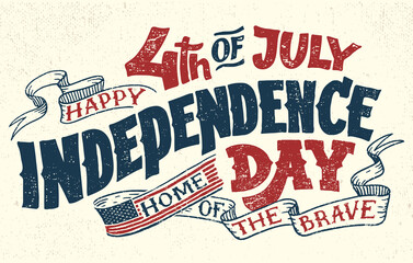 Happy Fourth of July. Independence day of the United States, 4th of July. Home of the brave. Hand lettering greeting card with textured letters. Vintage typography illustration