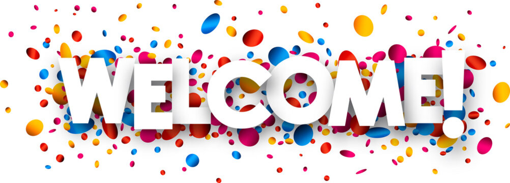 Welcome banner with colorful confetti.