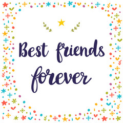 Best friends forever. Inspirational quote. Hand drawn lettering. Motivational poster