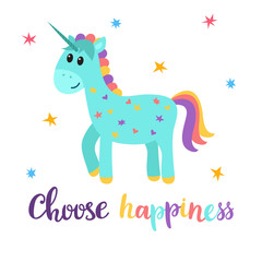 Choose happiness. Cute magical unicorn with little stars. Funny postcard or greeting card