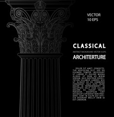 Classical architecture. Background with a place for an inscription. Corinthian columns. Corinthian Capital. White drawing on a black background. Vector illustration of 10 eps