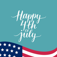 Vector Fourth of July hand lettering inscription for greeting banner etc.Happy Independence Day calligraphic background.