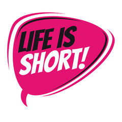 life is short retro speech balloon