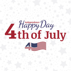 Celebrate Happy 4th of July - Independence Day. Congratulatory banner with combination of fonts. Flat vector illustration EPS 10