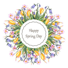 Watercolor greeting card with flowers and the word happy Spring day. Design layout for the media, fashion and congratulations, weddings.