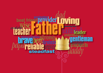Graphic Father word montage with crown. A fun word montage design of personality traits of Dad. Art suitable for Fathers Day card or stand alone graphic.