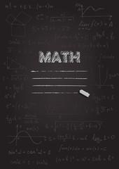 Math copybook cover. Chalk drawing on black blackboard. Vector illustration.