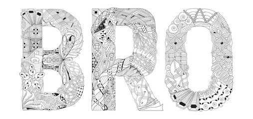 Word BRO for coloring. Vector decorative zentangle object