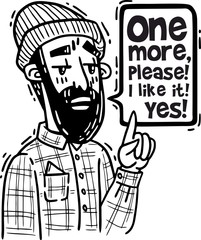 Bearded hipper in hat and shirt points finger up and says one more please