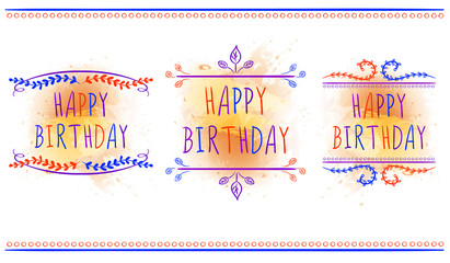 HAPPY BIRTHDAY card templates. Hand drawn letters and vintage ornaments. VECTOR labels. Orange paint splash.