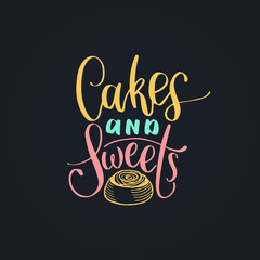 Cakes and Sweets vector lettering label.Calligraphy with cookie Illustration for prints,cards,posters,packaging,branding