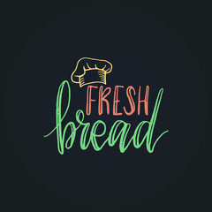 Fresh Bread vector lettering label. Calligraphy with cookie Illustration for prints,cards,posters,packaging,branding.