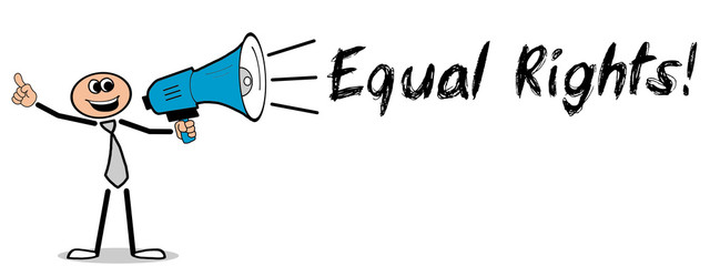 Equal Rights! / Mann mit Megafon