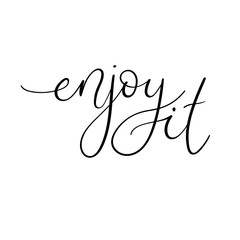 Enjoy it modern calligraphy inscription. Hand lettering vector illustration. Hand drawn positive and motivational card. Ink illustration. Modern brush calligraphy. Isolated on white background.