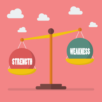 Strength and weakness balance on the scale