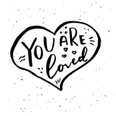 Vector phrase You are loved  isolated on white background.