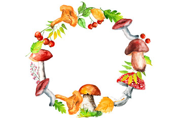 Watercolor wreath, frame, postcard. From the drawings of forest mushrooms, berries, autumn leaves. Circular ornament on white isolated background.