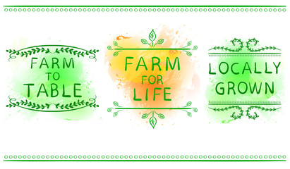 FARM FOR LIFE, FARM TO TABLE, LOCALLY GROWN. Hand drawn typographic element on green paint splash background. Green lines.