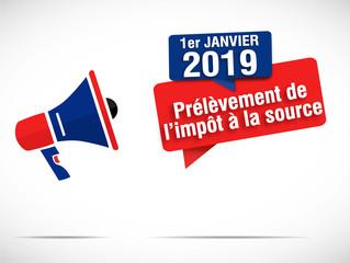 janvier 2019 : prélèvement de l'impôt à la source