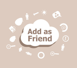 Text Add as friend. Social concept . Icons set for cloud computing for web and app