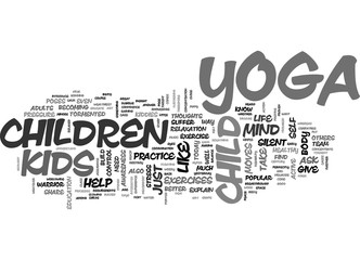 YOGA FOR KIDS TORMENT OF A SILENT MIND TEXT WORD CLOUD CONCEPT
