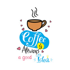 Funny cute banner -coffee is always a good idea