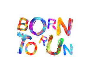 Born to run. Vector