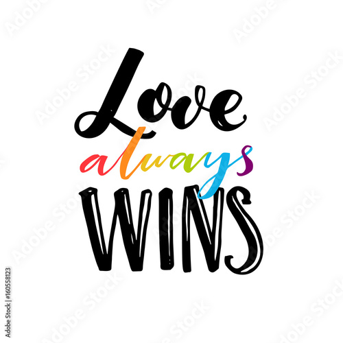 Love Always Wins Quotes Amazing Love Always Wins Romantic Saying With Rainbow Hand Drawn Letters