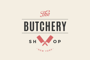 Emblem of Butchery meat shop with Knives silhouette, text The Butchery, Meat Shop. Logo template for meat business - farmer shop, market or design - label, banner, sticker. Vector Illustration