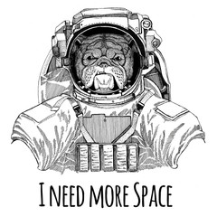 Bulldog wearing space suit Wild animal astronaut Spaceman Galaxy exploration Hand drawn illustration for t-shirt
