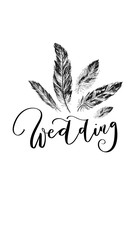 'Wedding' - hand drawn lettering in modern calligraphy style. Boho art print with decorative feathers.