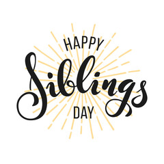 Happy Siblings Day greeting. Hand drawn lettering for greeting card on white background