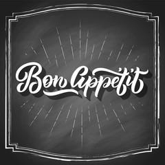 Bon Appetit hand lettering, vintage brush typography, on black chalkboard background. Vector illustration.