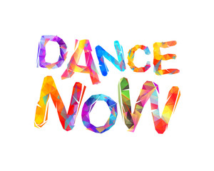 Dance now. Triangular letters